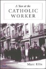 A Year at the Catholic Worker: A Spiritual Journey Among the Poor