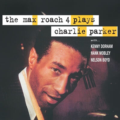 Max Roach (맥스 로치) - The Max Roach 4 Plays Charlie Parker [LP]