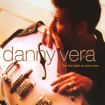Danny Vera (대니 베라) - For The Light In Your Eyes [LP]