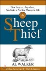 The Sheep Thief: How Anyone, Anywhere, Can Make a Positive Change in Life