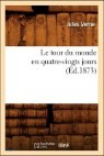 Le Tour Du Monde En Quatre-Vingts Jours (Ed.1873)