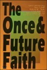 Once & Future Faith
