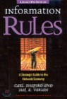 Information Rules : A Strategic Guide to the Network Economy