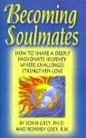 Becoming Soulmates: How to Share a Deeply Passionate Journey Where Challenges Strengthen Love