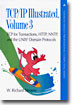 TCP/IP Illustrated, Volume 3 : TCP for Transactions, HTTP, NNTP, and the Unix Domain Protocols