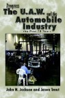 Progress the U.A.W. and the Automobile: Industry the Past 70 Years