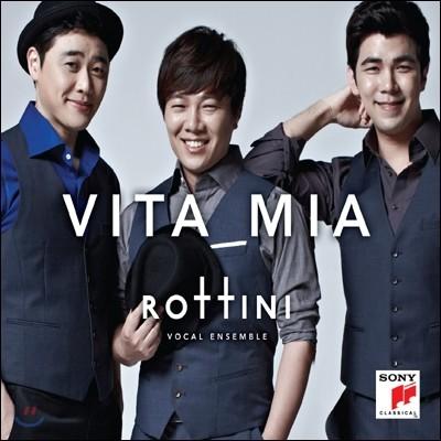 Vita Mia - 로티니 (Rottini)