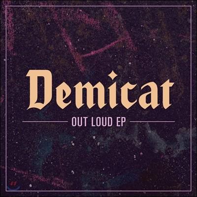 데미캣 (Demicat) - Out Loud