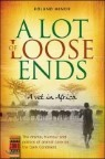 Lot of Loose ENDS- A Vet in Africa