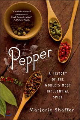 Pepper: A History of the World's Most Influential Spice