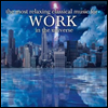 �޽Ŀ� �ʿ��� ���������� ���� (Most Relaxing Classics For Work In Universe) (2CD) - ���� ���ְ�