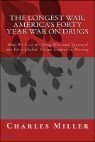 The Longest War: America's Forty Year War on Drugs