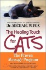 The Healing Touch for Cats: The Proven Massage Program for Cats