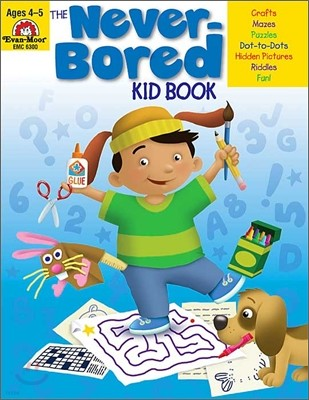 The Never-Bored Kid Book : Ages 4-5