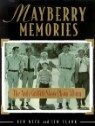 Mayberry Memories: The Andy Griffith Show Photo Album Fortieth Anniversary Edition