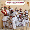 Jaipur Kawa Brass Band - Dance Of The Cobra