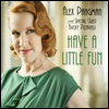 Alex Pangman - Have A Little Fun (Digipack)