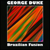 George Duke - Brazilian Fusion