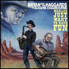 Bryan & The Haggards - Merles Just Want To Have Fun (Digipack)