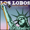 Los Lobos - Disconnected In New York City