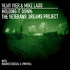 Vijay Iyer & Mike Ladd - Holding It Down: Veterans Dreams Project (Dig)