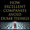 ���� ����Ͻ��� ��ġ�� 8���� ��ֹ� (How Excellent Companies Avoid Dumb Things)