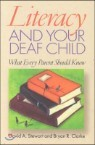 Literacy and Your Deaf Child: What Every Parent of Deaf Children Should Know