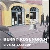 Bernt Rosengren - In Copenhagen: Live At Jazzcup