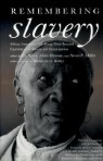 Remembering Slavery: African Americans Talk about Their Personal Experiences of Slavery and Emancipa