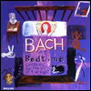 ���� - ���� ������ ���� ���尡 (Bach at Bedtime - Lullabies for the Still of the Night) - ���� ���ְ�
