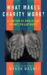 What Makes Charity Work?: A Century of Public and Private Philanthropy