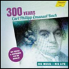 C.P.E.���� ź�� 300�ֳ� - ���� ����, ���� �λ� (300 Years C.P.E.Bach - His Music, his Life) - ���� ��Ƽ��Ʈ