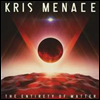 Kris Menace - Entirety Of Matter
