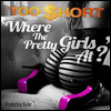 Too Short - Where The Pretty Girls At