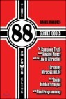 The 88 Secret Codes of the Power Elite: The Complete Truth about Making Money with the Law of Attraction and Creating Miracles in Life That Is Being H