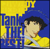 Cowboy Bebop Tank The Best! (ī�캸�� ��� ��ũ �� ����Ʈ) OST (By Kanno Yoko)