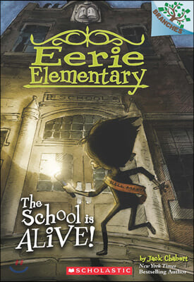 Branches / Eerie Elementary #1: The School is Alive!