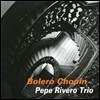 Pepe Rivero Trio - Bolero Chopin (Masterpiece Collections)
