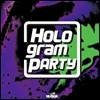 Ȧ�α׷� ��Ƽ (Hologram Party) - Brand New Adventure