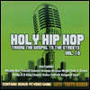 Various Artists - Holy Hip Hop: Taking the Gospel to Street Vol. 10