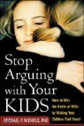 Stop Arguing with Your Kids: Heard