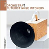 Various Artists - Orchestra of Futurist Noise Intoners (2LP)