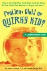 Problem Child or Quirky Kid?: A Commonsense Guide for Parents