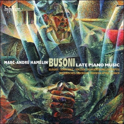 Marc-Andre Hamelin 부조니 : 후기 피아노 음악 (Busoni : Late Piano Music)