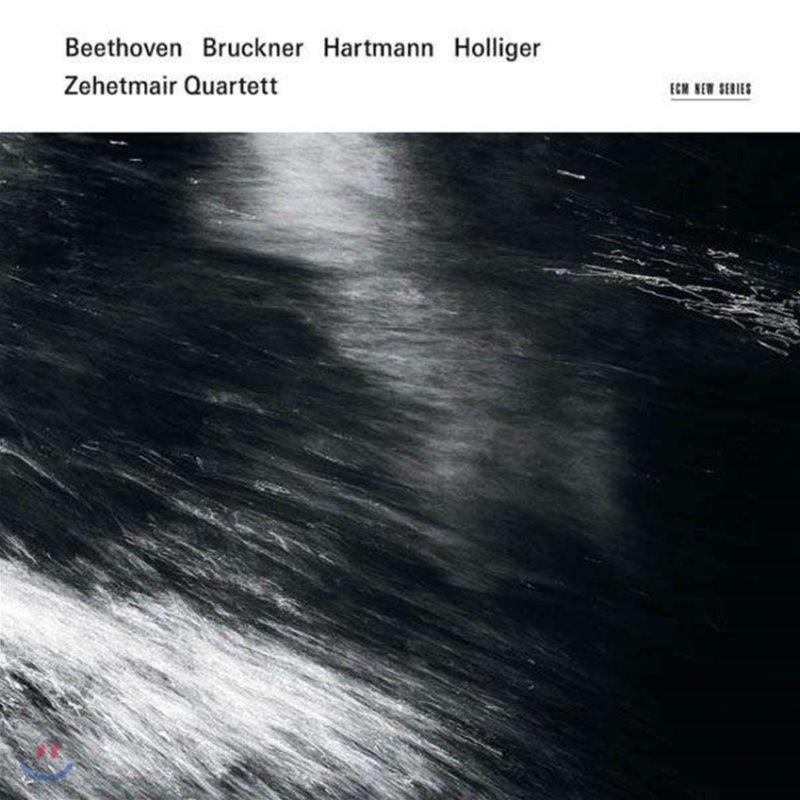 Zehetmair Quartett 베토벤 / 브루크너 / 하르트만 / 홀리거: 현악 4중주 (Beethoven, Bruckner, Hartmann & Holliger: String Quartets)