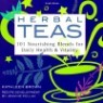 Herbal Teas: 101 Nourishing Blends for Daily Health and Vitality