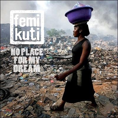 Femi Kuti (페미 쿠티) - No Place For My Dream