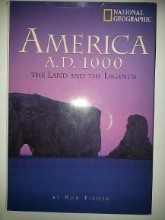 AMERICA A.D. 1000 : THE LAND AND THE LEGENDS