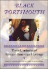 Black Portsmouth: Three Centuries of African-American Heritage