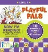 Now I'm Reading! Level 1 : Playful Pals